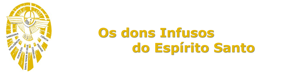 Os dons Infusos do Esprito Santo