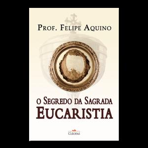 O Que Os Santos Disseram Da Eucaristia E Da Missa Cléofas
